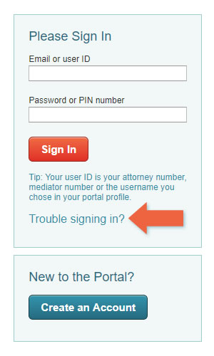 "The sign in form on the Courts Portal has a link for ""Trouble signing in?"" that you can visit to recover your login credentials."