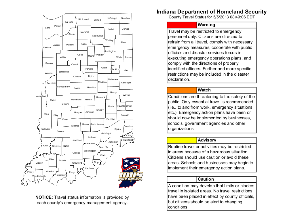 DHS: Home Indiana County Travel Status Map on greene county arkansas township map, sullivan county new york state map, clark county illinois plat map, indiana road construction map, indiana dunes national park map, indiana travel advisory, indiana weather alert map, unincorporated clark county nv map, status in county map, tippecanoe county plot map, randolph county missouri township map, clark county wi map, indiana interstate 65 mile markers map, indiana cities map, indiana department of homeland security map, indiana travel warnings, indiana highway map printable, indiana county snow emergency status, current indiana weather map, indiana county maps with roads,
