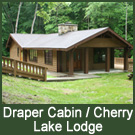 Draper Cabin and Cherry Lake Lodge