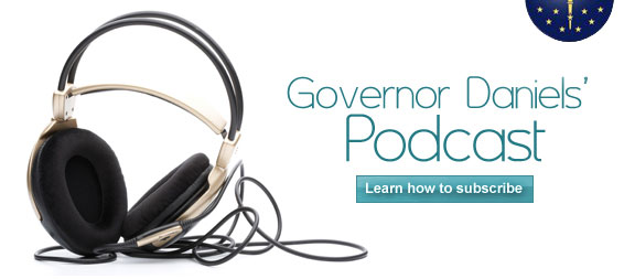 Governor Daniels Podcast.  Learn how to Subscribe