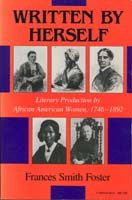 Written by Herself: Literary Production by African American Women, 1746-1892
