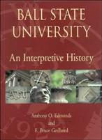 Ball State University: An Interpretive History