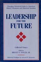 Leadership for the Future: Changing Directorial Roles in American History Museums and Historical Societies