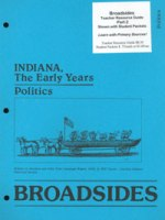 Indiana, The Early Years, Politics: Broadsides
