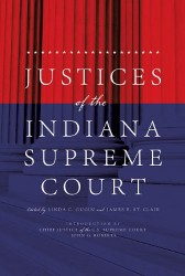 Justices of the Indiana Supreme Court Edited by Linda C. Gugin and James E. St. Clair