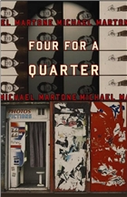 Four for a Quarter by Michael Martone