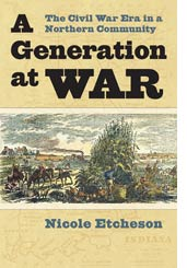 A Generation at War: The Civil War Era in a Northern Community, by Nicole Etcheson