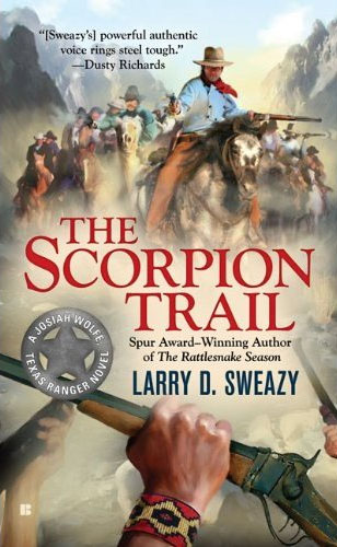 The Scorpion Trail by Larry D. Sweazy